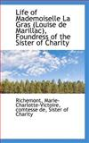 Life of Mademoiselle la Gras , Foundress of the Sister of Charity, Comtesse De Marie-Charlotte-Victoire, 1113444363
