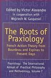 The Roots of Praxiology : French Action Theory from Bourdeau and Espinas to Present Days, , 1560004363
