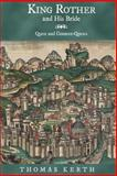 King Rother and His Bride : Quest and Counter-Quests, Kerth, Thomas, 1571134360