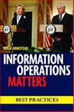 Information Operations Matters : Best Practices, Armistead, Leigh, 1597974366
