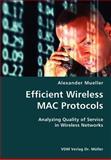 Efficient Wireless Mac Protocols- Analyzing Quality of Service in Wireless Networks, Alexander Mueller, 3836424363