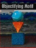 Objectifying Motif, Bowman, Charles F., 013234436X
