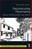Deconstructing Placemaking : Needs, Opportunities, and Assets, Arefi, Mahyar, 0415724368