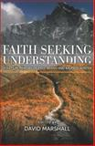 Faith Seeking Understanding, David Marshall, 0878084363