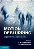 Motion Deblurring : Algorithms and Systems, , 1107044367