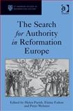 The Search for Authority in Reformation Europe, Parish, Helen and Fulton, Elaine, 1409474364