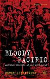 Bloody Pacific : American Soldiers at War with Japan, Schrijvers, Peter, 0230274366