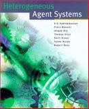 Heterogeneous Agent Systems, Subrahmanian, V. S. and Bonatti, Piero, 0262194368