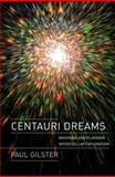 Centauri Dreams : Imagining and Planning Interstellar Exploration, Gilster, Paul, 038700436X