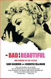The Bad and the Beautiful, Sam Kashner and Jennifer MacNair, 0393324362