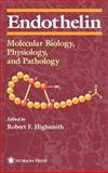 Endothelin : Molecular Biology, Physiology, and Pathology, , 0896034364