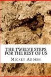 The Twelve Steps for the Rest of Us, Mickey Anders, 1466344369