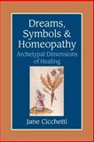 Dreams, Symbols, and Homeopathy, Jane Cicchetti, 1556434367