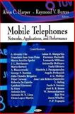 Mobile Telephones : Networks, Applications and Performance, Harper, Alvin C. and Buress, Raymond V., 1604564369