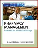 Pharmacy Management : Essentials for All Practice Settings, Desselle, Shane P. and Zgarrick, David P., 0071494367