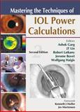 Mastering the Techniques of IOL Power Calculations, Garg, Ashok and Lin, J. T., 0071634363