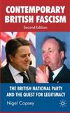 Contemporary British Fascism : The British National Party and the Quest for Legitimacy, Copsey, Nigel, 023057436X