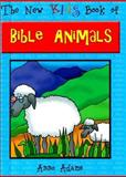 The New Kids Book of Bible Animals, Anne Adams, 0801044367
