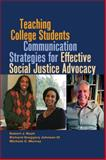 Teaching College Students Communication Strategies for Effective Social Justice Advocacy, Nash, Robert J., 1433114364