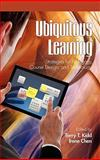 Ubiquitous Learning Strategies for Pedagogy, Course Design, and Technology, Terry T. Kidd and Irene Chen, 1617354368