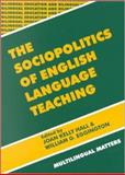 The Sociopolitics of English Language Teaching, Hall, Joan K. and Eggington, William, 1853594369