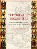 Cartographic Encounters : Indigenous Peoples and the Exploration of the New World, Short, John Rennie, 1861894368