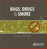 Bugs, Drugs and Smoke, World Health Organization, 9241564369