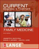 Current Diagnosis and Treatment in Family Medicine, South-Paul, Jeannette and Matheny, Samuel C., 0071624368