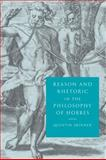Reason and Rhetoric in the Philosophy of Hobbes, Skinner, Quentin, 0521554365