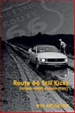 Route 66 Still Kicks, Rick Antonson, 1459704363