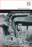 Constructing the Colonized Land Entwined Perspectives of East Asia Around Wwii, Kuroishi, Izumi, 147240436X