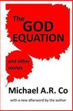 The God Equation and Other Stories, Michael Co, 1481244361