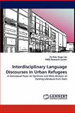 Interdisciplinary Language Discourses in Urban Refugees, Yu-Hsiu Hugo Lee, 3844304363
