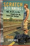 Scratch Beginnings, Adam W. Shepard, 0061714364