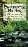 Environmental Modeling : Fate and Transport of Pollutants in Water, Air, and Soil, Schnoor, Jerald L., 0471124362
