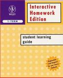 Interactive Homework Edition Student Learning Guide (1-Term), Wiley and Sons, Inc. Staff, 0471294365