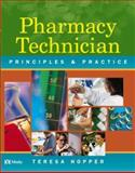 Pharmacy Technician : Principles and Practice, Hopper, Teresa, 0721694365