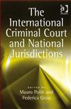 The International Criminal Court and National Jurisdictions, Politi, Mauro and Gioia, Federica, 0754674363