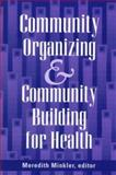 Community Organizing and Community Building for Health, , 0813524369