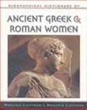 Biographical Dictionary of Ancient Greek and Roman Women, Lightman, Marjorie and Lightman, Benjamin, 0816044368
