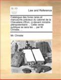 Catalogue des Livres Rares et Manuscrits Précieux du Cabinet de la Chevaliere D'Eon, Ci-Devant Ministre Plénipotentiaire Cette Vente Publique Se S, Christie, 1170514367