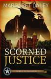 Scorned Justice, Margaret Daley, 142671436X
