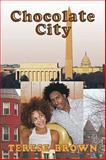 Chocolate City, Terese Brown, 1449034365