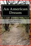 An American Dream, Raul Mendez-Hernandez, 1482774364