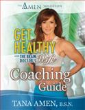Get Healthy with the Brain Doctor's Wife Coaching Guide, Tana Amen, 1886554366