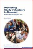 Protecting Study Volunteers in Research : A Manual for Investigative Sites, Dunn, Cynthia McGuire and Chadwick, Gary, 1930624360