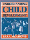 Understanding Child Development, Meadows, Sara, 0415084369