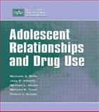 Adolescent Relationships and Drug Use, Miller, Michelle and Hecht, Michael L., 0805834362