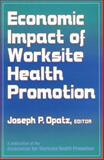 Economic Impact of Worksite Health Promotion, Association for Worksite Health Promotion Staff, 0873224361