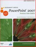 New Perspectives on Microsoft Office PowerPoint 2007, Comprehensive, Premium Video Edition (Book Only), Zimmerman, Beverly B. and Zimmerman, S. Scott, 1111574367